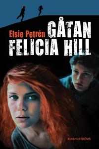 Gåtan Felicia Hill (e-bok) av Elsie Petrén