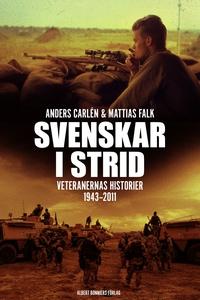 Svenskar i strid : Veteranernas historier 1943-