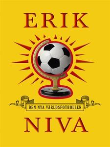 Den nya världsfotbollen (e-bok) av Erik Niva