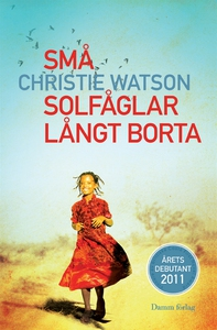 Små solfåglar långt borta (e-bok) av Christie W