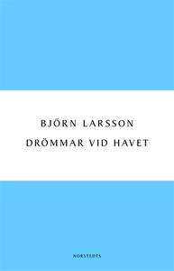 Drömmar vid havet (e-bok) av Björn Larsson