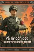 På liv och död i andra världskrigets skugga
