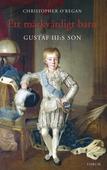 Ett märkvärdigt barn : Gustaf III:s son
