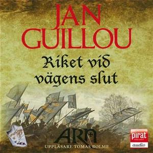 Riket vid vägens slut (ljudbok) av Jan Guillou