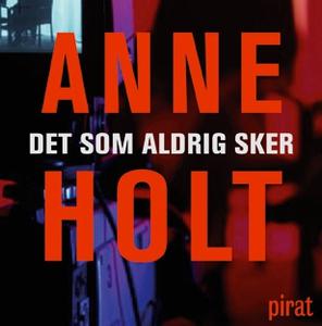 Det som aldrig sker (ljudbok) av Anne Holt