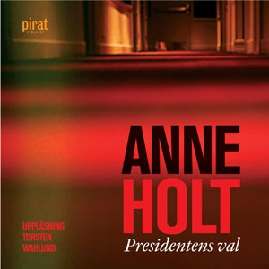 Presidentens val (ljudbok) av Anne Holt