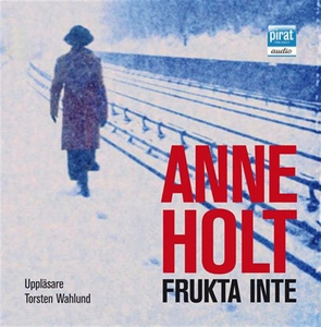 Frukta inte (ljudbok) av Anne Holt