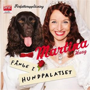 Fånge i Hundpalatset (ljudbok) av Martina Haag