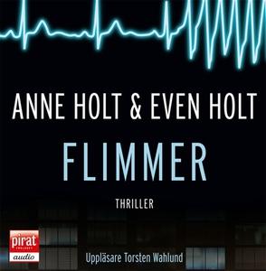 Flimmer (ljudbok) av Anne Holt, Even Holt