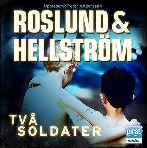 Två soldater (ljudbok) av  Roslund & Hellström,