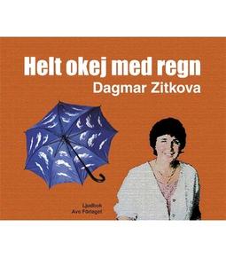 Helt okej med regn (ljudbok) av Dagmar Zitkova