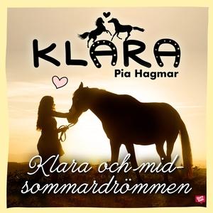 Klara och midsommardrömmen (ljudbok) av Pia Hag