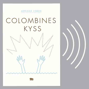 Colombines kyss (ljudbok) av Adriana Lisboa