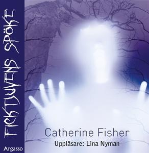 Ficktjuvens spöke (ljudbok) av Catherine Fisher