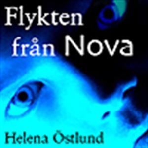 Flykten från Nova (ljudbok) av Helena Östlund