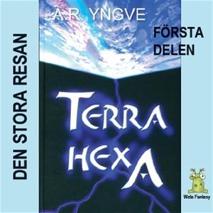 Terra Hexa - Den stora resan (ljudbok) av A.R.