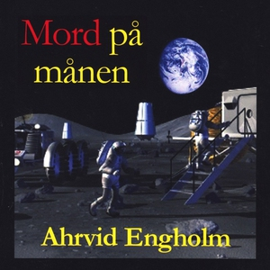 Mord på månen (ljudbok) av Ahrvid Engholm