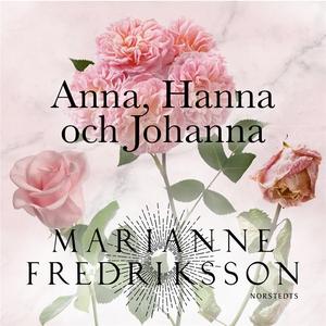 Anna,Hanna och Johanna (ljudbok) av Marianne Fr