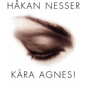 Kära Agnes (ljudbok) av Håkan Nesser