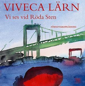 Vi ses vid röda sten (ljudbok) av Viveca Lärn