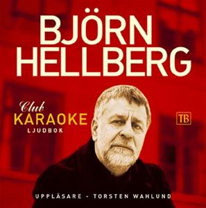 Club Karaoke (ljudbok) av Björn Hellberg