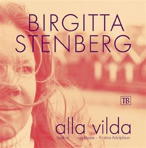 Alla vilda (ljudbok) av Birgitta Stenberg
