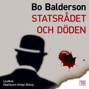 Statsrådet och döden (ljudbok) av Bo Balderson