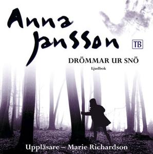 Drömmar ur snö (ljudbok) av Anna Jansson