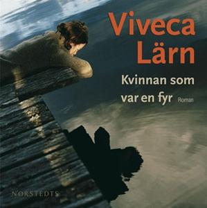 Kvinnan som var en fyr (ljudbok) av Viveca Lärn