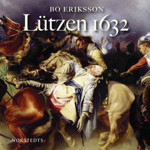 Lützen 1632 (ljudbok) av Bo Eriksson