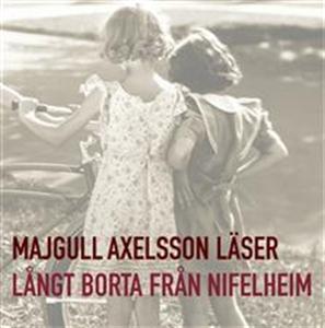 Långt borta från Nifelheim (ljudbok) av Majgull