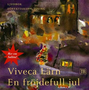 En fröjdefull jul (ljudbok) av Viveca Lärn