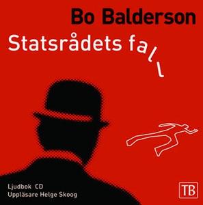 Statsrådets fall (ljudbok) av Bo Balderson