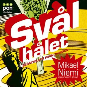 Svålhålet (ljudbok) av Mikael Niemi