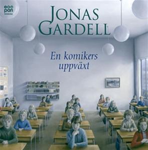 En komikers uppväxt (ljudbok) av Jonas Gardell