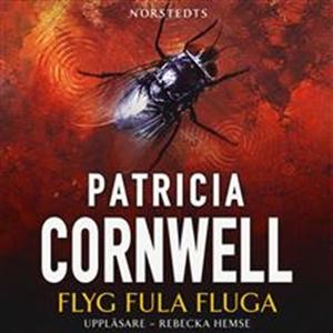 Flyg fula fluga (ljudbok) av Patricia Cornwell