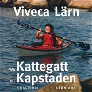 Från Kattegatt till Kapstaden (ljudbok) av Vive