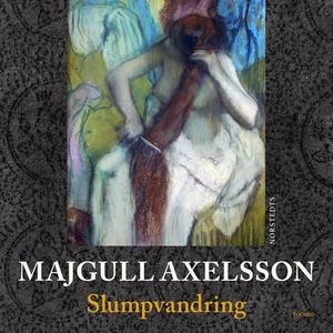 Slumpvandring (ljudbok) av Majgull Axelsson