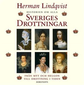 Historien om alla Sveriges drottningar (ljudbok