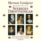 Historien om alla Sveriges drottningar