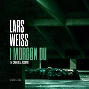 I morgon du (ljudbok) av Lars Weiss