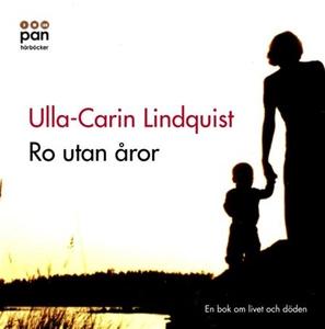 Ro utan åror (ljudbok) av Ulla-Carin Lindquist