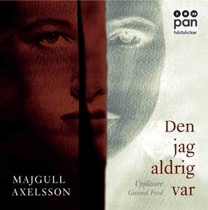 Den jag aldrig var (ljudbok) av Majgull Axelsso