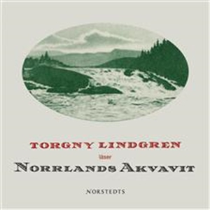 Norrlands Akvavit (ljudbok) av Torgny Lindgren