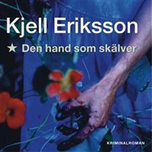 Den hand som skälver (ljudbok) av Kjell Eriksso