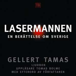 Lasermannen (ljudbok) av Gellert Tamas