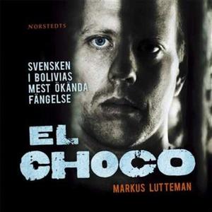 El Choco (ljudbok) av Markus Lutteman