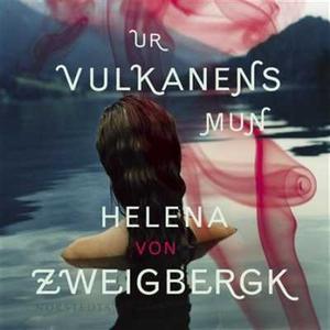 Ur vulkanens mun (ljudbok) av Helena von Zweigb