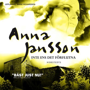 Inte ens det förflutna (ljudbok) av Anna Jansso