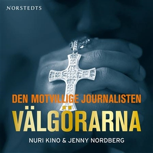 Välgörarna (ljudbok) av Nuri Kino, Jenny Nordbe